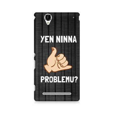 Yen Ninna Problemu? Premium Printed Case For Sony Xperia T2