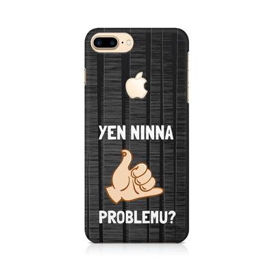 Yen Ninna Problemu? Premium Printed Case For Apple iPhone   7 Plus With Logo Cut