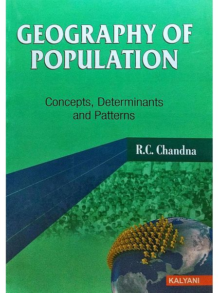 Geography Of Population Concepts, Determinants And Patterns By R C Chandna-(English)