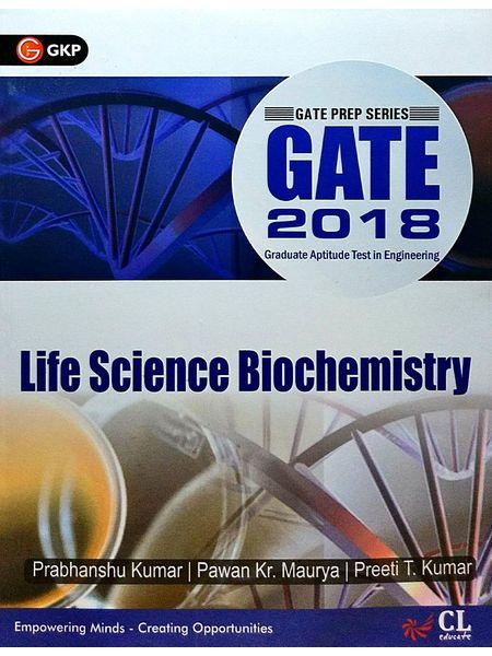 Gate 2018 Guide Life Science Biochemistry By Er Prabhanshu Kumar, Er Pawan Kr Maurya , Er Preeti T Kumar-(English)