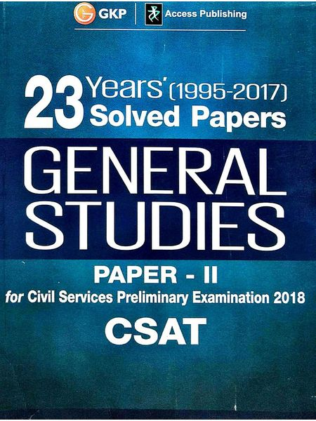 23 Years' Solved Papers (1995-2017) General Studies Paper 2 Csat)For Civil Services Preliminary Examination By Editorial Team-(English)