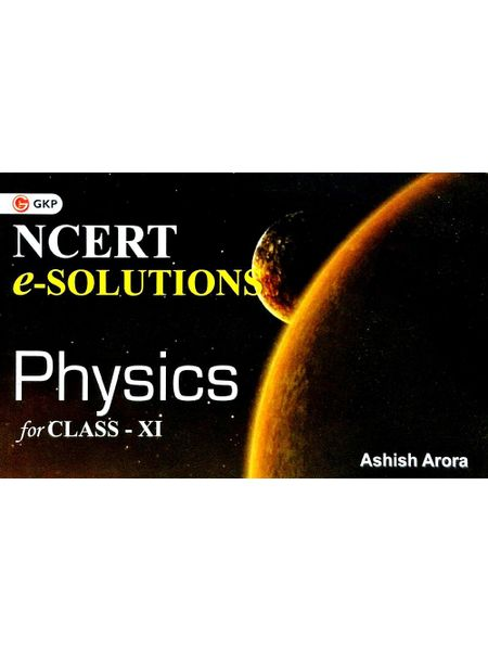 Ncert E-Solutions Physics For Class 11 By Ashish Arora-(English)