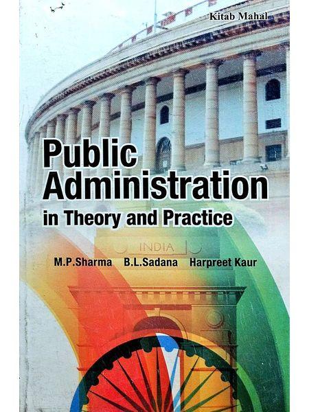 Public Administration In Theory And Practice By M P Sharma, B L Sadana, Harpeet Kaur-(English)