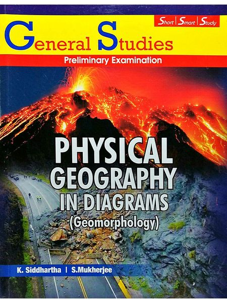 Physical Geography In Diagrams Geomorphology By K Siddhartha, S Mukherjee-(English)