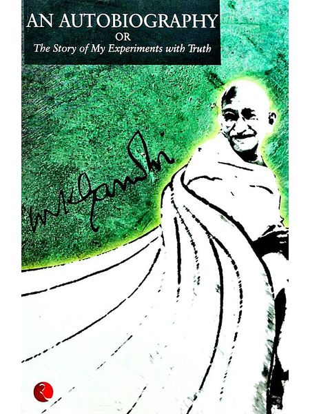 An Autobiography The Story Of My Experiments With Truth By M K Gandhi-(English)