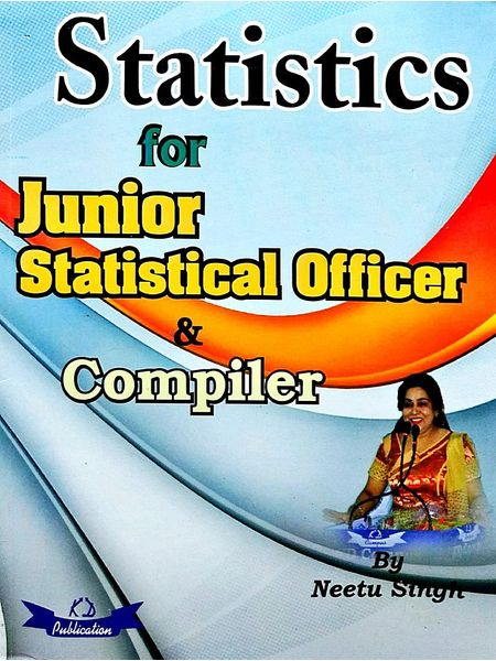 Statistics For Junior Statistical Officer & Compiler By Neetu Singh-(English)