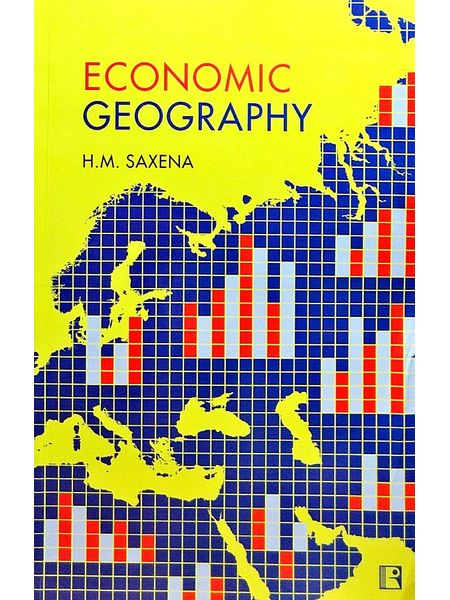 Economic Geography By H M Saxena-(English)