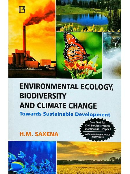 Environmental Ecology, Biodiversity And Climate Change By H M Saxena-(English)