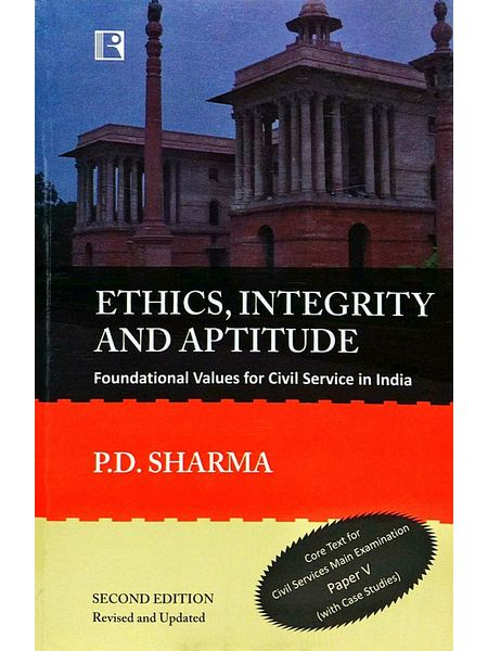 Ethics, Integrity And Aptitude Foundation Values For Civil Service In India By P D Sharma-(English)