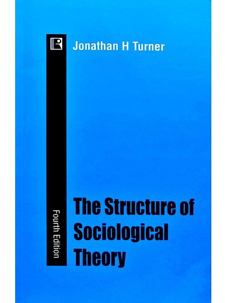 The Structure Of Sociological Theory By Jonathan H Turner-(English)