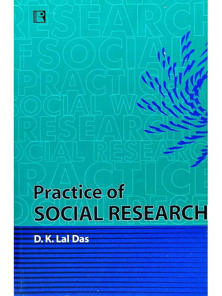 Practice Of Social Research By D K Lal Das-(English)