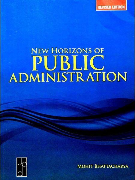 New Horizons Of Public Administration By Mohit Bhattacharya-(English)