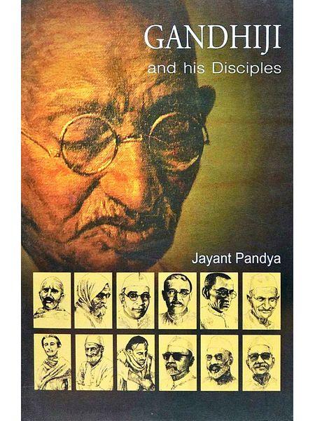 Gandhi Ji And His Disciples By Jayant Pandya-(English)