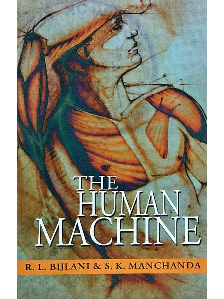 The Human Machine By R L Bijlani, S K Manchanda-(English)