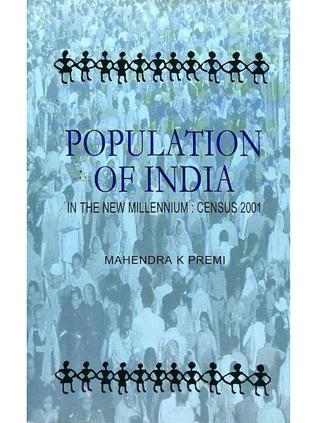 Population Of India In The New Millennium Census 2001 By Mahendra K Premi-(English)