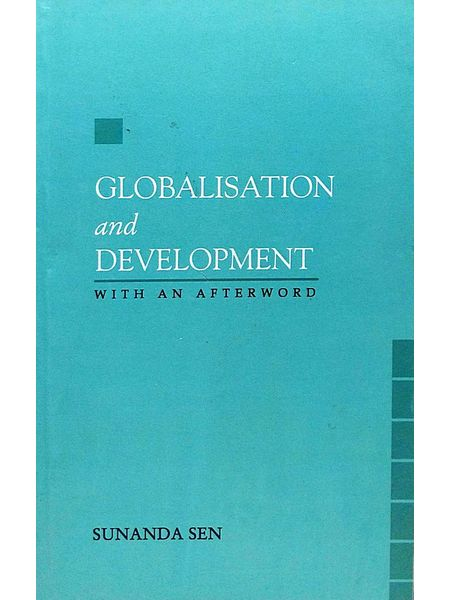 Globalisation & Development With An Afterword By Sunanda Sen-(English)
