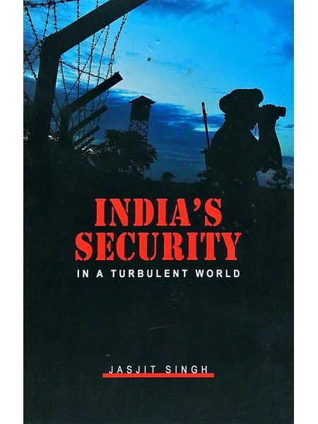 India'S Security In A Turbulent World By Jasjit Singh-(English)