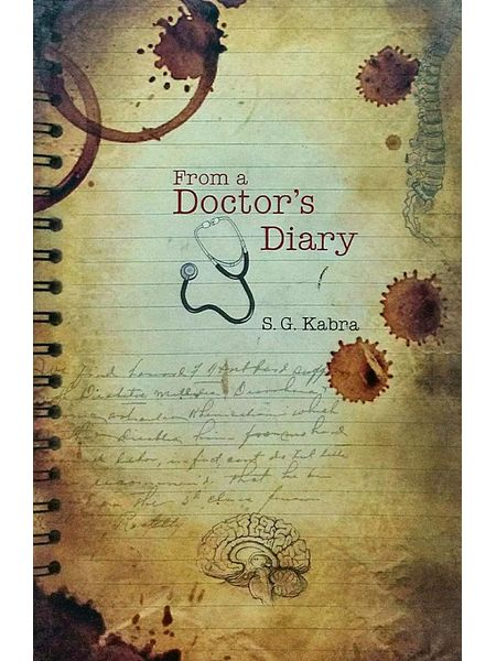 From A Doctor'S Diary By S G Kabra-(English)
