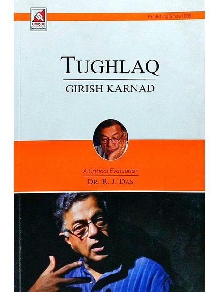 Girish Karnad Tughlaq By Dr Das R J-(English)