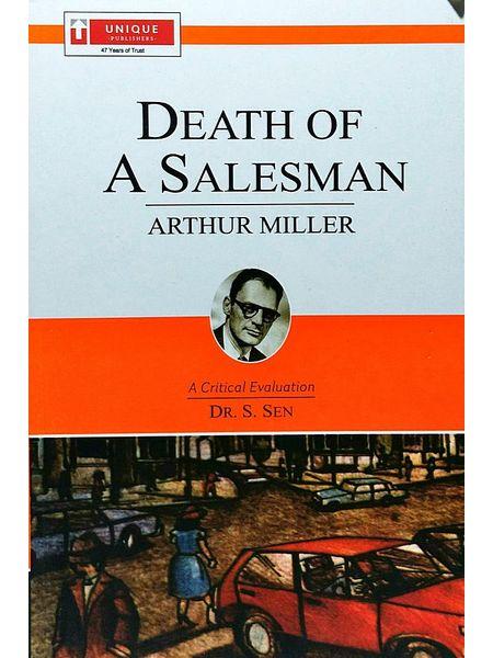 Arthur Miller Death Of A Salesman By Dr S Sen-(English)