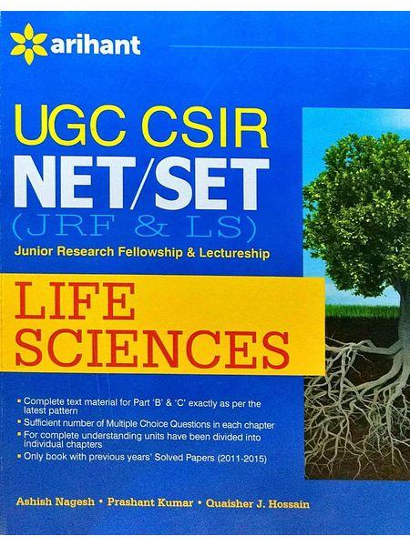 Ugc Csir Net Jrf & Ls Life Science By Ashish Nagesh, Prashant Kumar, Quaisher J Hossain-(English)