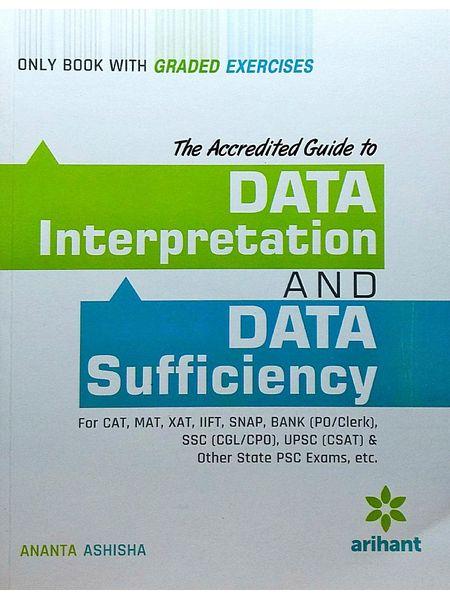 Data Interpretation & Data Sufficiency For Cat, Mat, Xat,Iift, Snap, Bank, Ssc & Other State Psc Exams By Ananta Ashisha-(English)