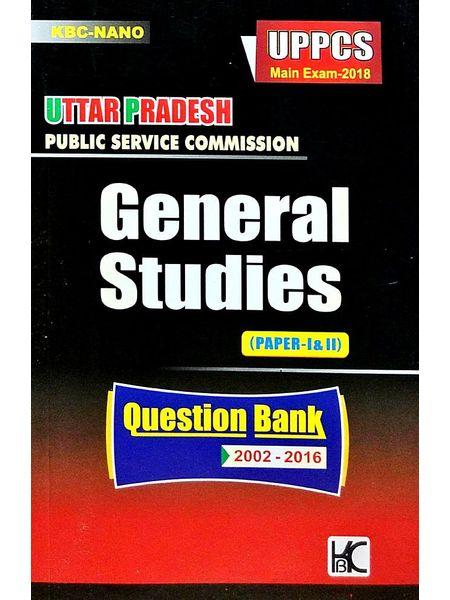 Kbc Nano Uppcs Main Exam 2018 General Studies Paper 1,2 Question Bank 2002-2016 By Editorial Team-(English)