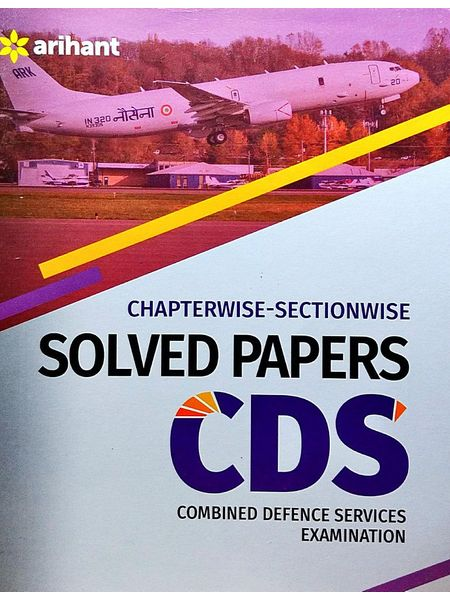 Chapterwise Section Wise Solved Papers Cds Combined Defence Services Examination By Arihant Experts-(English)