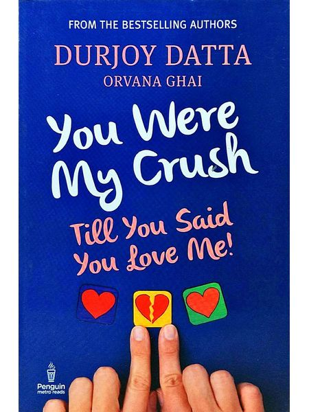 You Were My Crush By Durjoy Datta, Orvana Ghai-(English)