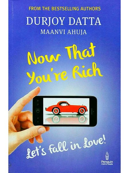 Now That You'Re Rich Let'S Fall In Love! By Durjoy Datta, Maanvi Ahuja-(English)