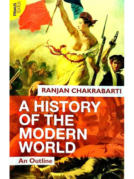 A History Of The Modern World An Outline By Ranjan Chakrabarti-(English)
