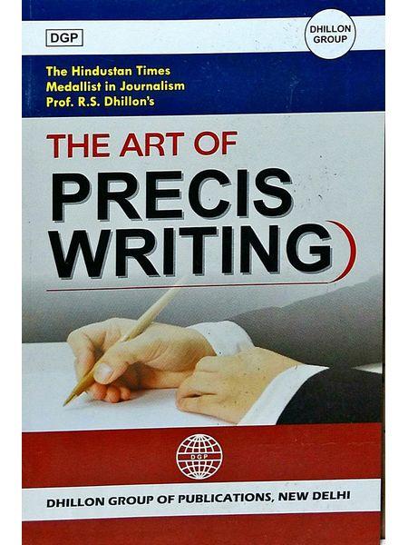 The Art Of Precis Writing By S Rajinder Dhillon-(English)