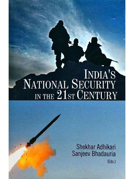 Indias National Security In The 21St Century By Shekhar Adhikari And Sanjeev Bhadauri-(English)