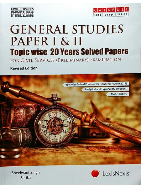 General Studies Paper 1 And 2 Topic Wise 20 Years Solved Papers For Civil Services Preliminary Examination By Dr Sheelawant Singh, Sarika-(English)