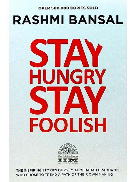 Stay Hungry Stay Foolish By Rashmi Bansal-(English)