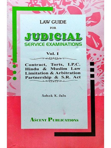 Law Guide For Judicial Service Examinations Vol. 1 Contract, Torts, Ipc Hindu & Muslim Law Limitation & Arbitration Partnership & Sr Act By Dr Ashok K Jain-(English)