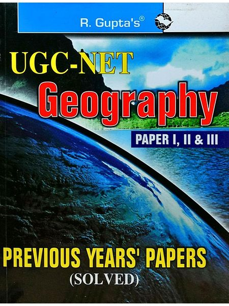 Ugc Net Geography Paper 1,2,3 Previous Years Papers Solved By Rph Editorial Board-(English)
