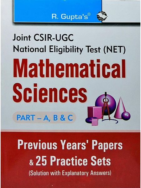 Joint Csir/Ugc/Net Mathematiccal Science Part A B & C Previous Years Papers 25 Practice Sets By R Gupta Experts-(English)