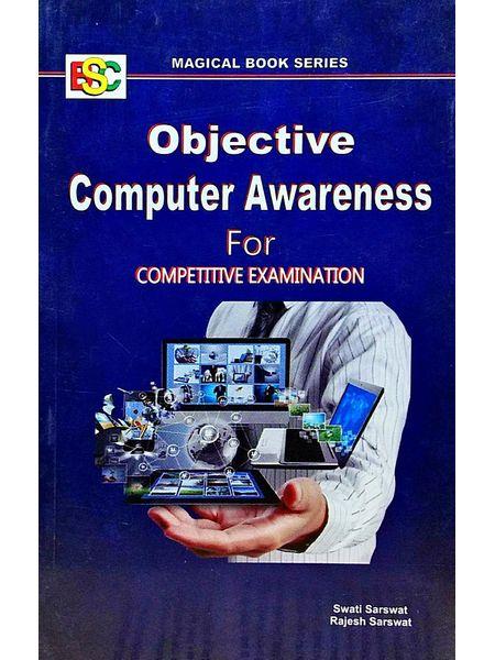 Objective Computer Awareness For Competitive Examination By Swati Sarswat, Rajesh Sarswat-(English)