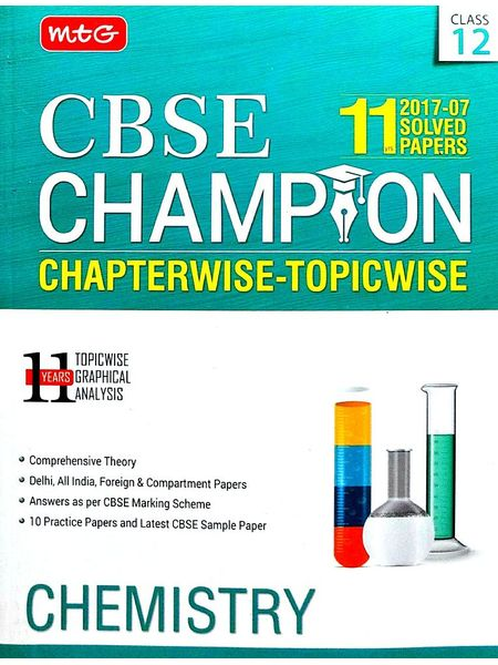 11 Years Cbse Champion Chapterwise Topicwise Chemistry By Mtg Editorial Board-(English)