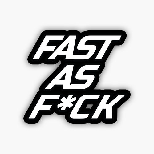 Fast as fuck sticker