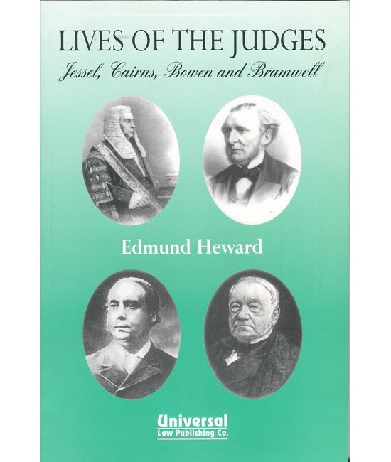 Lives of the Judges  Jessel, Cairns, Bowen and Bramwell, (Second Indian Reprint)