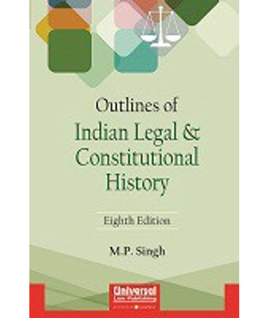 Outlines of Indian Legal & Constitutional History, 8th Edn., 2006, (Reprint)