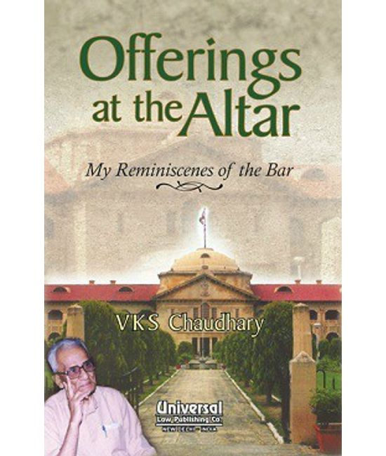 Offerings at the Altar - My Reminiscenes of the Bar