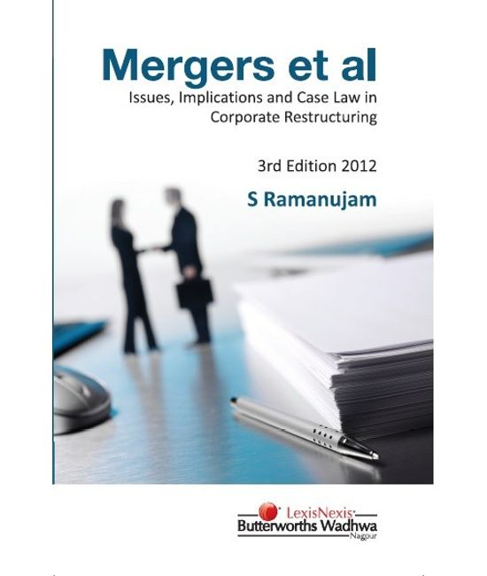 Mergers et al?Issues, Implications and Case Law in Corporate Restructuring