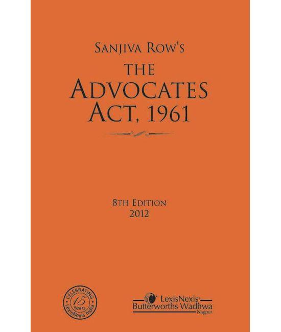 Sanjiva Row?s The Advocates Act, 1961