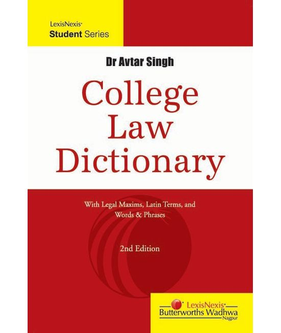 College Law Dictionary (WITH LEGAL MAXIMS, LATIN TERMS, AND WORDS and PHRASES)
