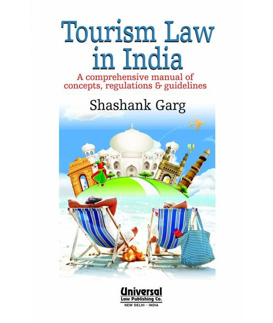 Tourism Law in India  A Comprehensive Manual of Concepts, Regulations & Guidelines