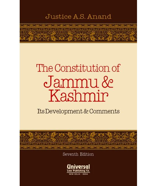 Constitution of Jammu & Kashmir  Its Development & Comments, 7th Edn.