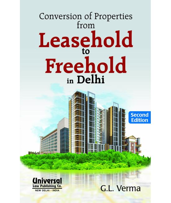 Conversion of Properties From Leasehold to Freehold in Delhi, 2nd Edn.